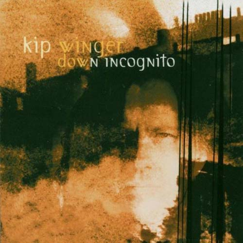 Down Incognito : Kip Winger